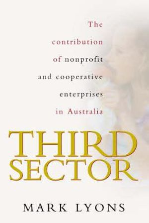 Cover of Third Sector The contribution of non-profit and cooperative enterprise in Australia