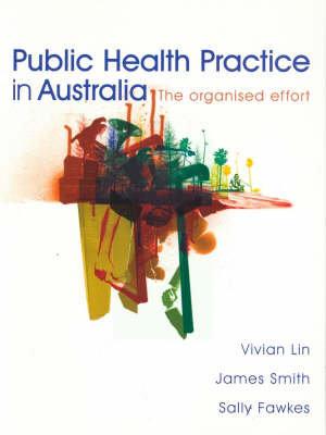 Cover of Public Health Practice in Australia The organised effort