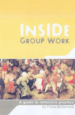 Cover of Inside Group Work A guide to reflective practice
