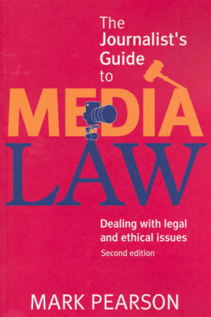 Cover of Journalist's Guide to Media Law Dealing with legal and ethical issues