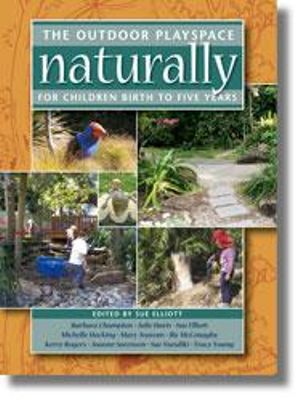 Cover of The Outdoor Playspace Naturally for Children Birth to Five Years