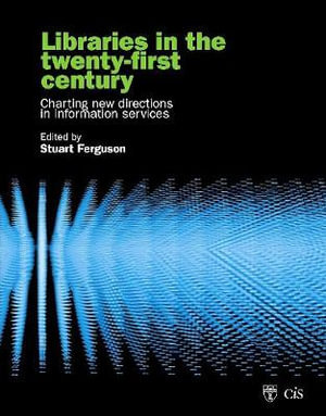 Cover of Libraries in the Twenty-first Century