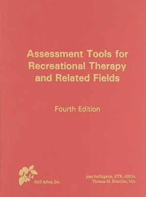 Cover of Assessment Tools for Recreational Therapy and Related Fields