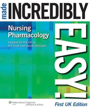 Cover of Nursing Pharmacology Made Incredibly Easy!