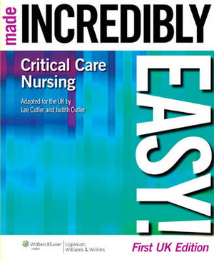 Cover of Critical Care Nursing Made Incredibly Easy!