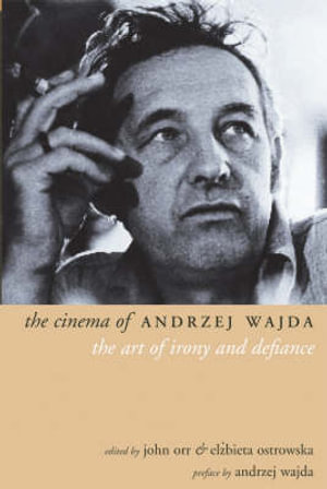 The Cinema of Andrzej Wajda : Directors' Cuts - John Orr