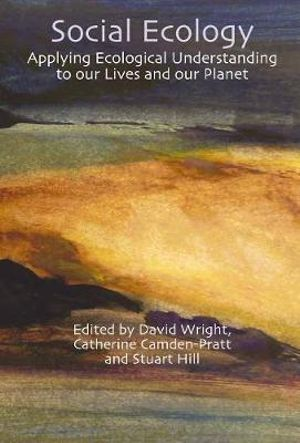 Cover of Social Ecology: Applying Ecological Understanding to Our Lives and Our Planet