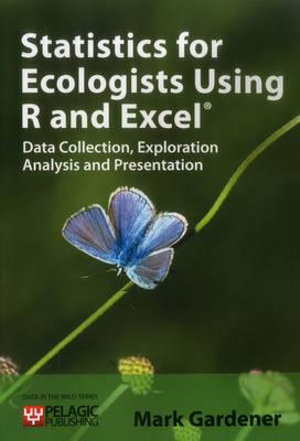 Cover of Statistics for Ecologists Using R and Excel