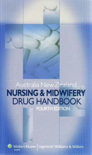Cover of Australia New Zealand Nursing and Midwifery Drug Handbook