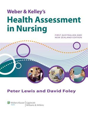 Cover of Weber & Kelley's Health Assessment in Nursing First Australian  and New Zealand edition