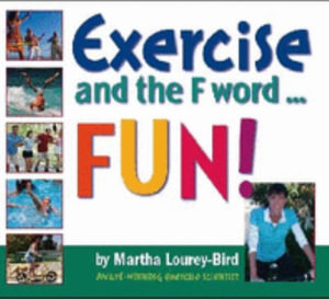 Cover of Exercise and the F Word- Fun!
