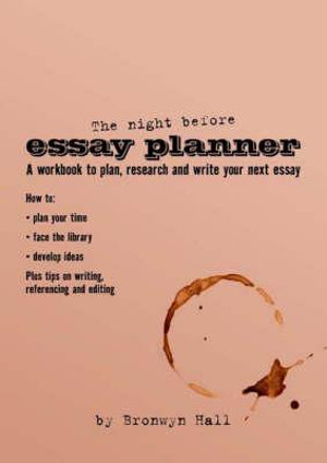 Cover of Night Before Essay Planner A workbook to plan, research and write your next essay