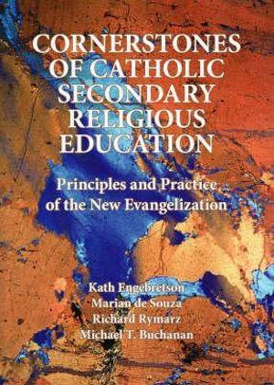 Cover of Cornerstones of Catholic Secondary Religious Education