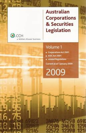 Cover of Australian Corporations & Securities Legislation 2009: Corporations Act 2001, ASIC Act 2001, related regulations