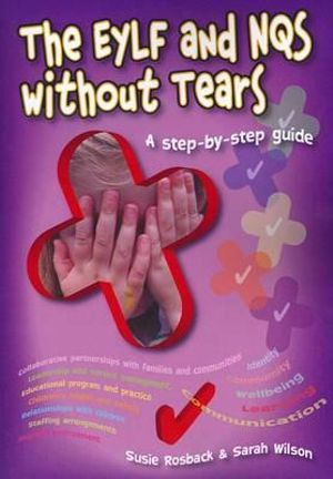 Cover of The EYLF and NQS Without Tears