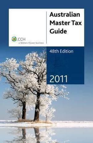 Cover of Australian Master Tax Guide 2011 - 48th Edition