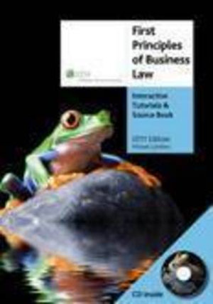 Cover of First Principles of Business Law - Interactive Tutorials and Source Book - 2011 Edition