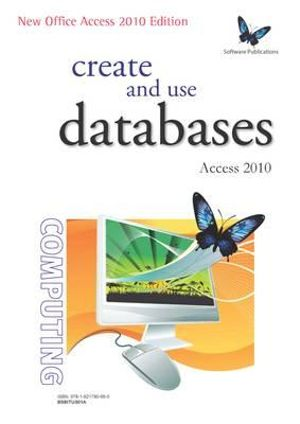 Cover of Create and Use Databases (Access 2010)