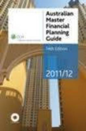 Cover of Australian Master Financial Planning Guide 2011/12 - 14th Edition