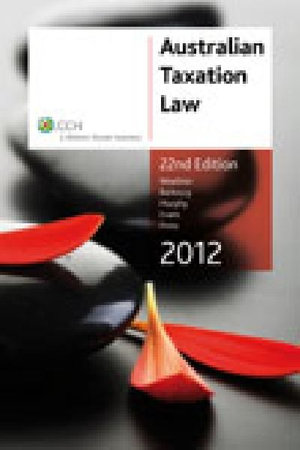 Cover of Australian Taxation Law 2012 - 22nd Edition