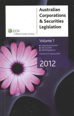 Cover of Australian Corporations & Securities Legislation 2012: Corporations Act 2001, ASIC Act 2001, related regulations