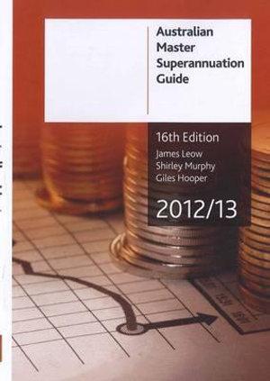 Cover of Australian Master Superannuation Guide 2012/13