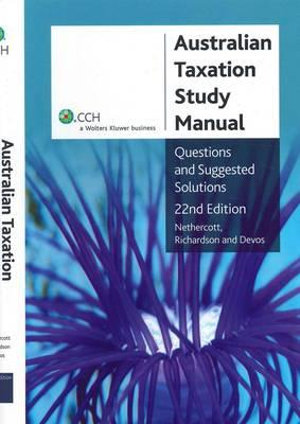 Cover of Australian Taxation Study Manual: Questions and Suggested Solutions - 22nd Edition
