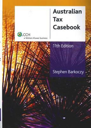 Cover of Australian Tax Casebook - 11th Edition