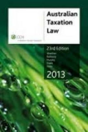 Cover of Australian Taxation Law 2013 - 23rd Edition