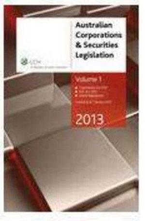 Cover of Australian Corporations and Securities Legislation 2013 - Volume 1