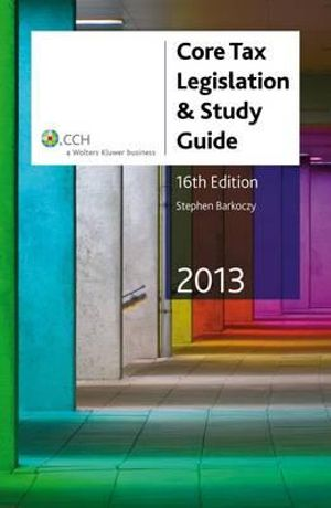 Cover of Core Tax Legislation and Study Guide 2013 - 16th Edition