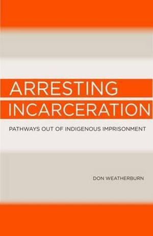 Cover of Arresting incarceration