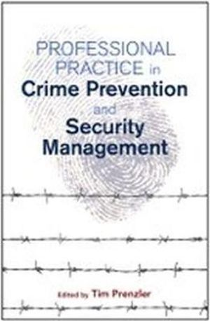 Cover of Professional Practice in Crime Prevention and Security Management