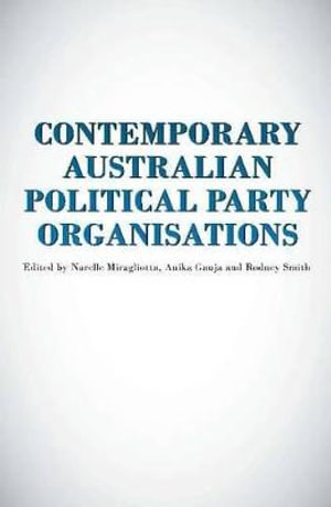 Cover of Contemporary Australian Political Party Organisation