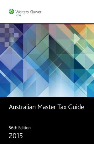 Cover of Australian Master Tax Guide 2015