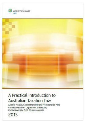 Cover of A Practical Introduction to Australian Taxation Law 2015