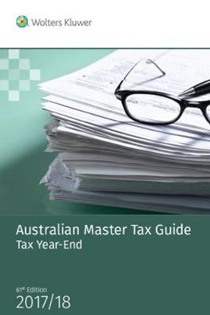 Cover of Australian Master Tax Guide: Tax Year End Edition
