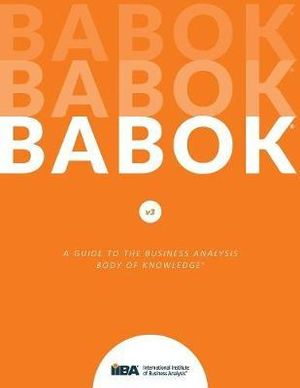 Cover of A Guide to the Business Analysis Body of Knowledge (Babok Guide)