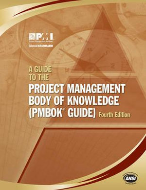 Cover of A guide to the project management body of knowledge : (PMBOK guide) ; an American National Standard ANSI/PMI 99-001-2008