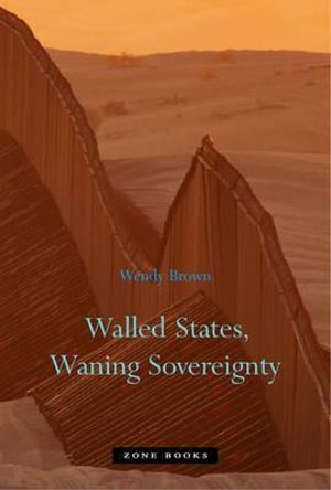 Cover of Walled States, Waning Sovereignty