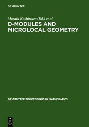 D-Modules and Microlocal Geometry : Proceedings of the International Conference on D-Modules and Microlocal Geometry held at the University of Lisbon (Portugal), October 29-November 2, 1990 - Masaki Kashiwara