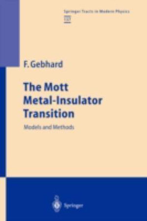The Mott Metal-Insulator Transition : Models and Methods - Florian Gebhard