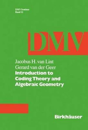 Introduction to Coding Theory and Algebraic Geometry : Oberwolfach Seminars - J. H. van Lint