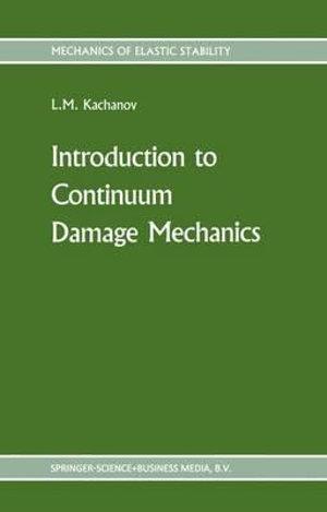 Introduction to continuum damage mechanics : Mechanics of Elastic Stability - L. M. Kachanov