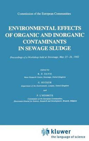 Environmental Effects of Organic and Inorganic Contaminants in Sewage Sludge - R. D. Davis