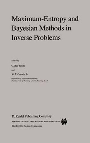 Maximum-Entropy and Bayesian Methods in Inverse Problems : Pallas Paperback - C. R. Smith