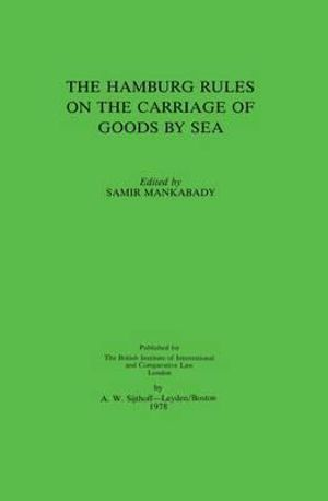 Hamburg Rules on the Carriage of Goods by Sea - Samir Mankabady