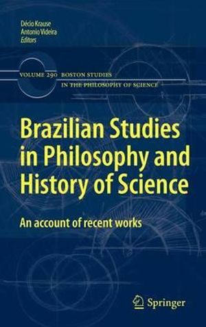 Brazilian Studies in Philosophy and History of Science : An account of recent works - Decio Krause